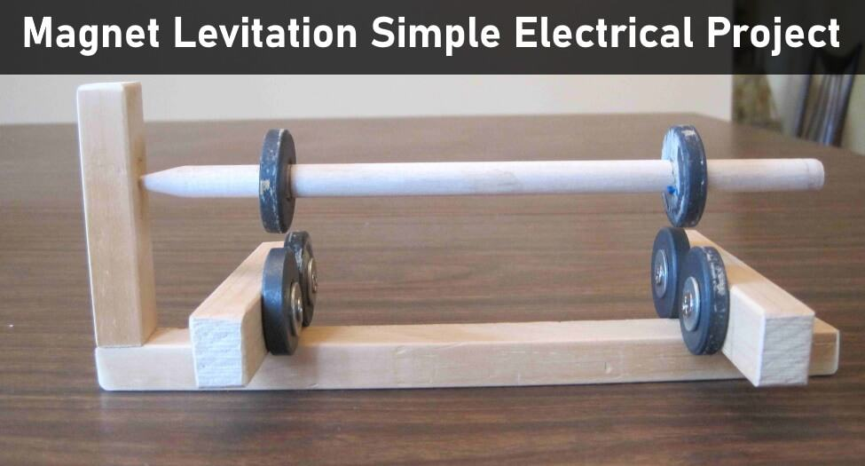 Magnet Levitation Simple Electrical Project