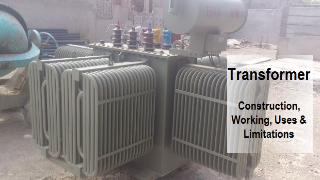 What is a Transformer, Construction, Working, Application & Limitations