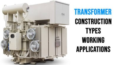 Photo of What is a Transformer? Its Construction, Working, Types and Applications