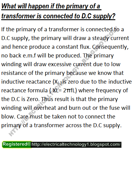 What will happen if the primary of a transformer is connected to DC supply?