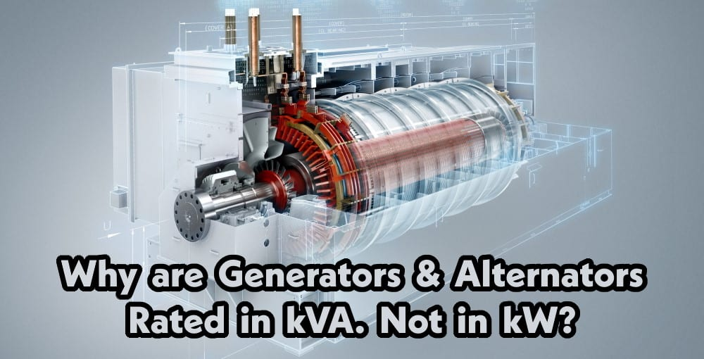 Why Generator & Alternator rated in kVA. Not in kW?