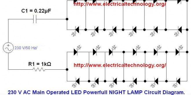 230 V AC Main Operated LED Powerfull NIGHT LAMP Circuit Diagram http www.electricaltechnology org 660x330 230 v 50hz ac (or 110v 60hz) main operated led powerful night lamp