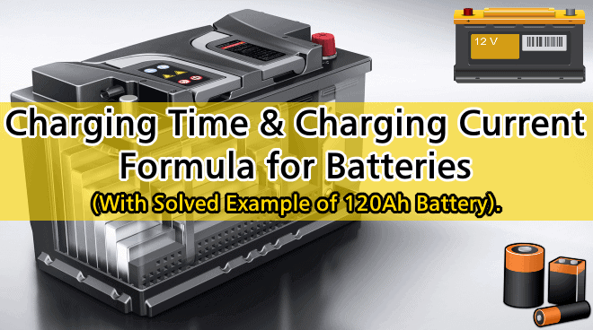 How To Calculate The Battery Charging Time Battery Charging