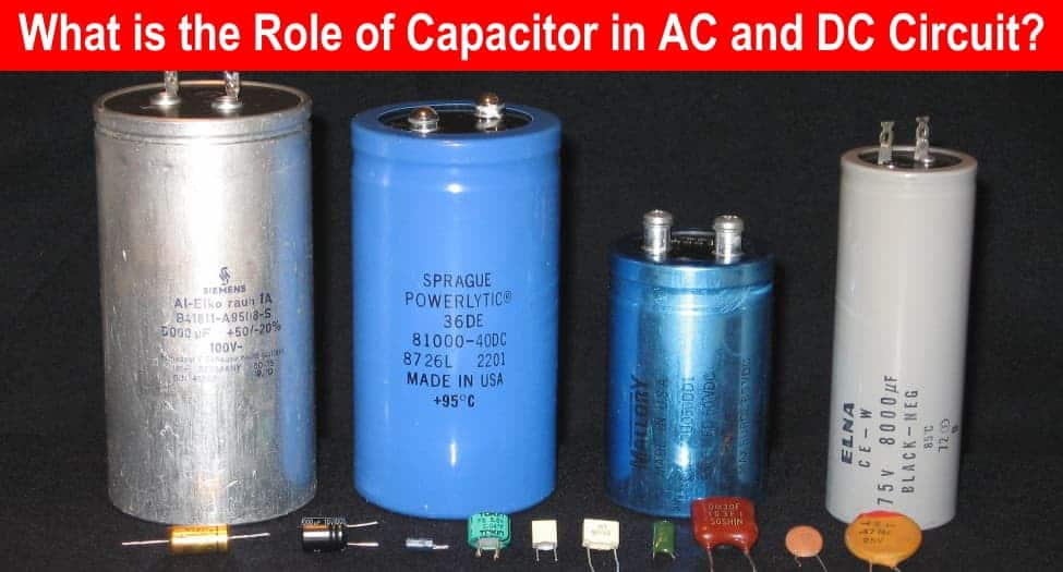 What is the Role of Capacitor in AC and DC Circuits