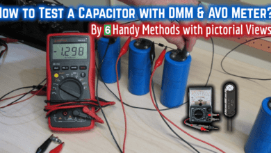 How to Test a Capacitor with Digital Multimeter and Analog AVO Meter. By six (6) Methods with pictorial View.