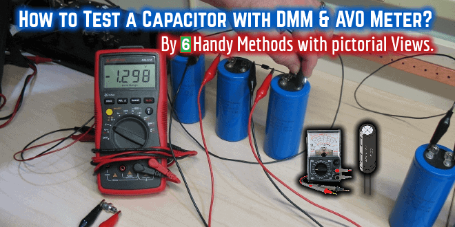 How to test a capacitor 6 ways to check a capacitor electrical eng how to test a capacitor with digital multimeter and analog avo meter by six keyboard keysfo