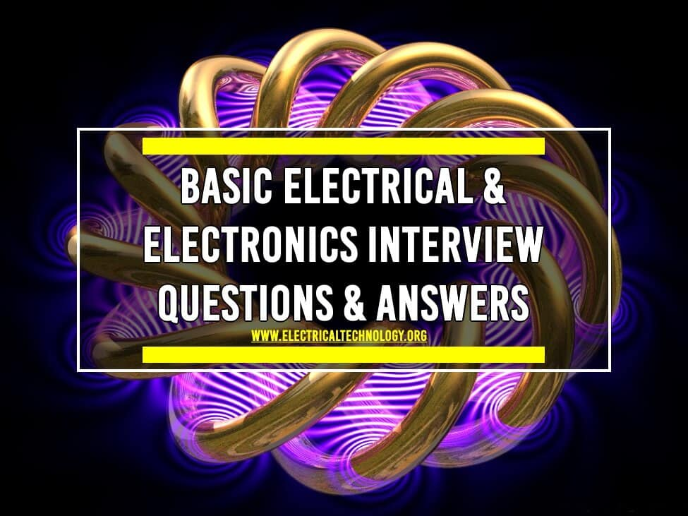 basic electrical electronics interview questions answers rh electricaltechnology org Electrical Wiring Diagrams Basic Electrical Wiring Switch