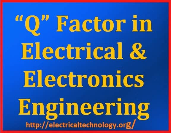 Q Factor in Electrical and Electronics Engineering