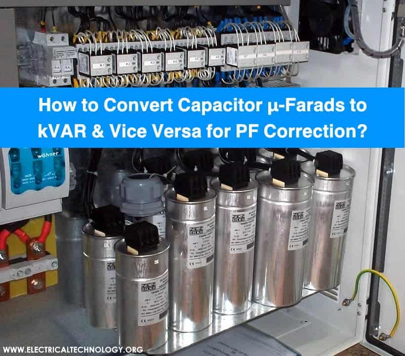 How to Convert Capacitor μ-Farads to kVAR and Vice Versa - For P.F Correction