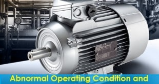 Abnormal Operating Condition and Causes of Induction Motors