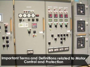 Important Terms and Definitions related to Motor Control and Protection
