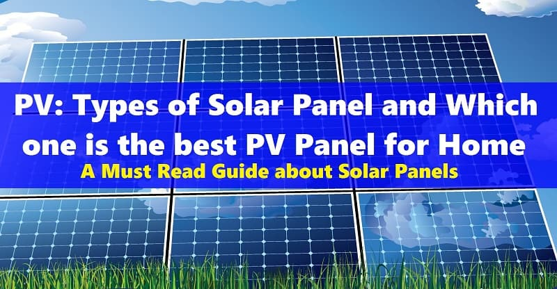 PV and Solar Panels Types with Pros and Cons