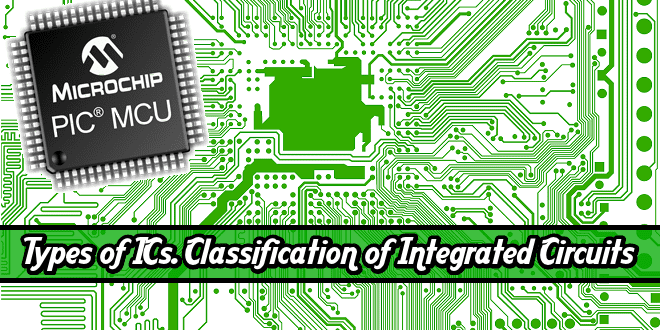 Types Of Ics  Classification Of Integrated Circuits And