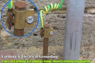 Earthing, Grounding, Bonding, Types of Earthing, Grounding Installation
