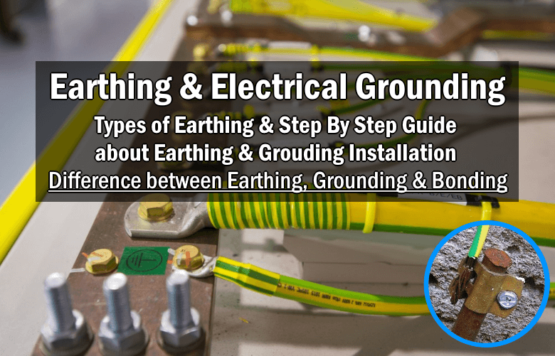 Electrical Earthing Methods And Types Of Earthing Grounding
