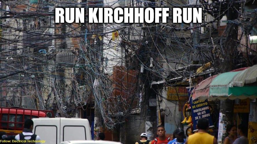 run kirchhoff run funny electrical