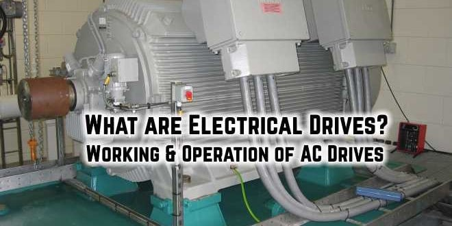 What are Electrical Drives? Working & Operation of AC Drives