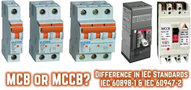 MCB or MCCB - Difference in IEC Standards - IEC 60898-1 & IEC 60947-2