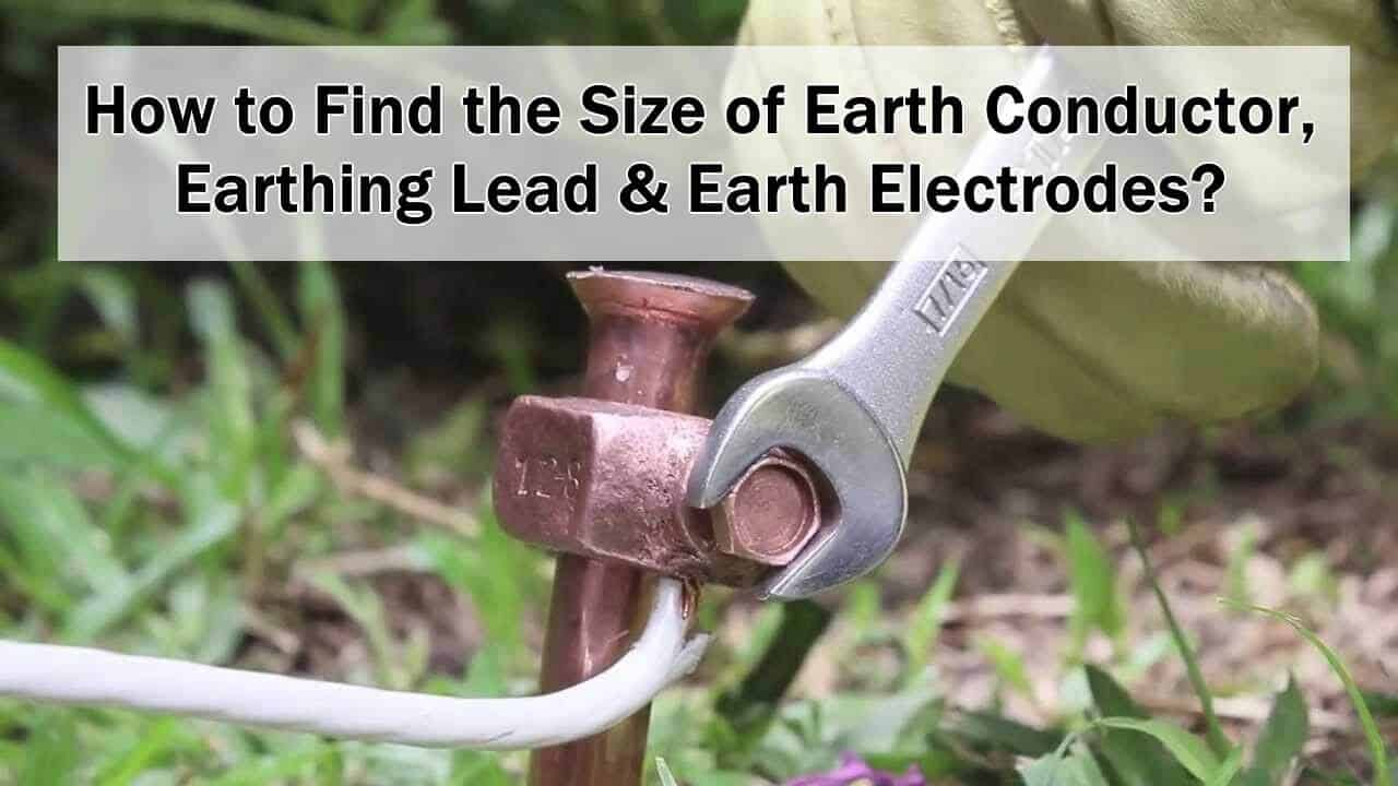 Find size of earth conductor earthing lead earth electrodes how to find the size of earth conductor earthing lead earth electrode greentooth