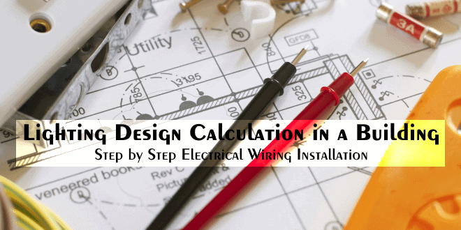 lighting design calculation in a building electrical wiring rh electricaltechnology org Bedroom Wiring-Diagram Basic Electrical Wiring Diagrams