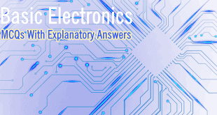 Basic Electronics (MCQs With Explanatory Answers)