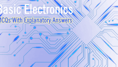 Photo of Basic Electronics (MCQs With Explanatory Answers)