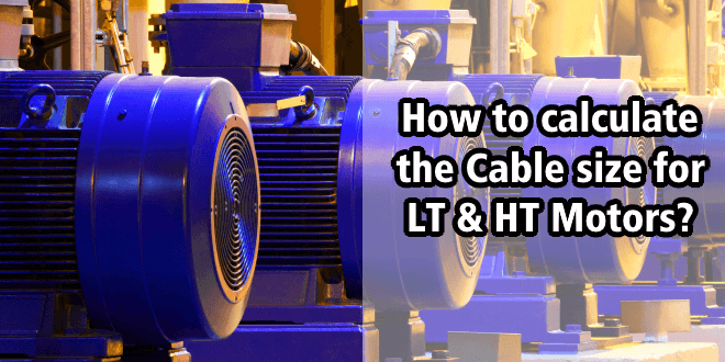 How to calculate the Cable size for LT & HT Motors