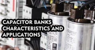 CAPACITOR BANKS CHARACTERISTICS AND APPLICATIONS