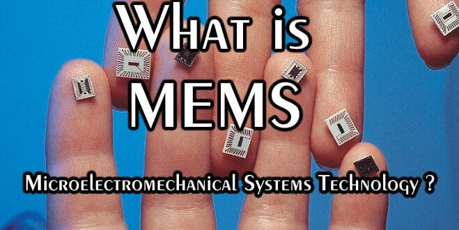 What is MEMS - Microelectromechanical Systems Technology ?