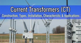 Current Transformers (CT) - Construction, Types, Installation, Characteristic & Applications