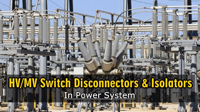 HV And MV Switch Disconnectors And Isolators in Power System