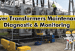 Maintenance of Transformer – Power Transformers Maintenance, Diagnostic & Monitoring