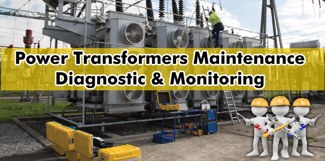 Maintenance of Power Transformer - Transformer Diagnostic and Monitoring