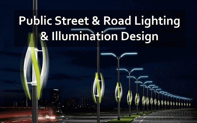 Public Street & Road Lighting & Illumination Design