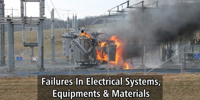 Failures In Electrical Systems, Equipments & Materials