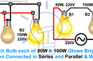 Two Bulbs of 80W & 100W are Connected in Series & Parallel - Which One will Glow Brighter?