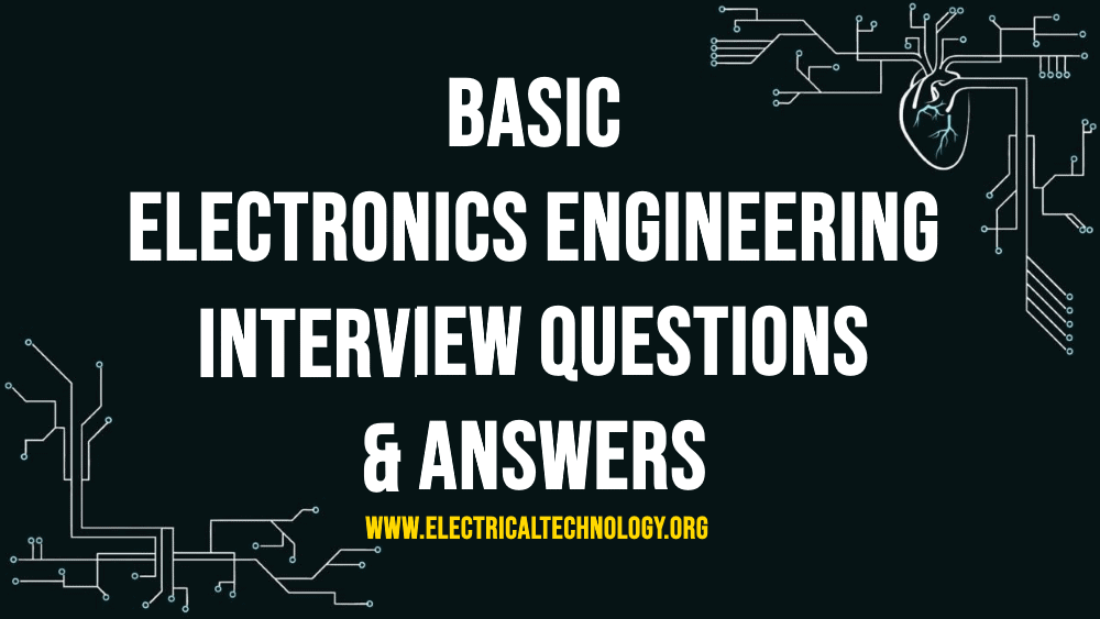 Basic Electronics Engineering Interview Questions and Answers