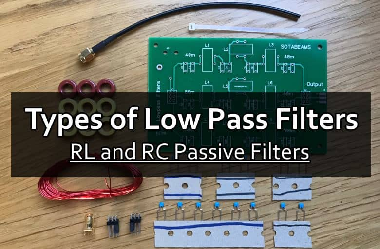 Types of Low Pass Filters - RL and RC Passive Filters - Examples