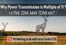 Photo of Why Electric Power Transmission is Multiple of 11 i.e 11kV, 22kV, 66kV etc?