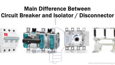 Difference between Circuit Breaker and Isolator - Disconnector