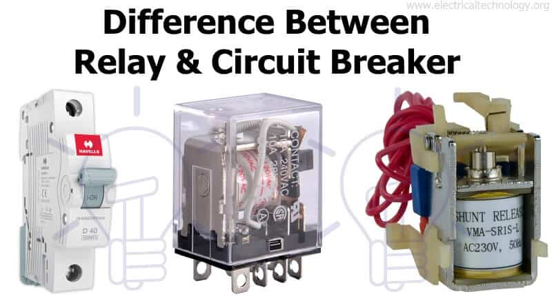 Difference between Relay and Circuit Breaker