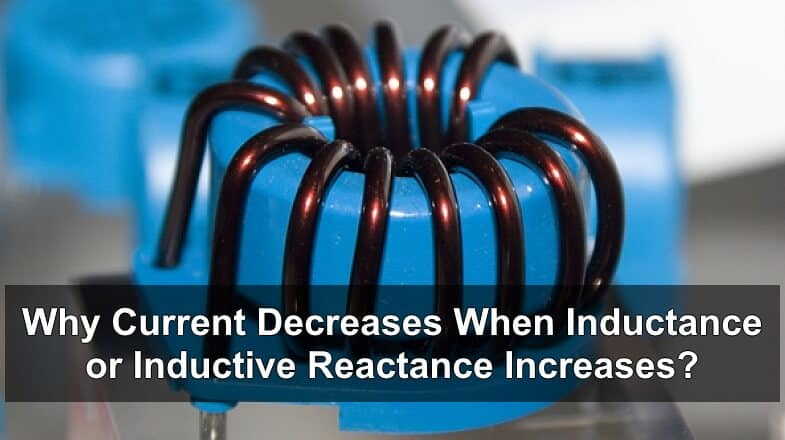 Why Current Decreases When Inductance or Inductive Reactance Increases