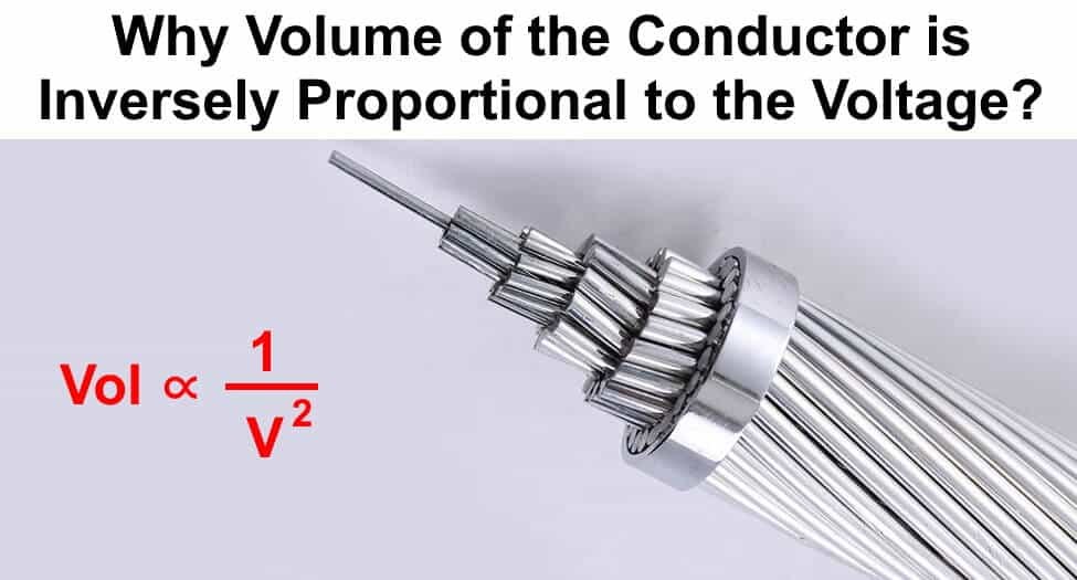 Why Volume of the Conductor is Inversely Proportional to the Voltage