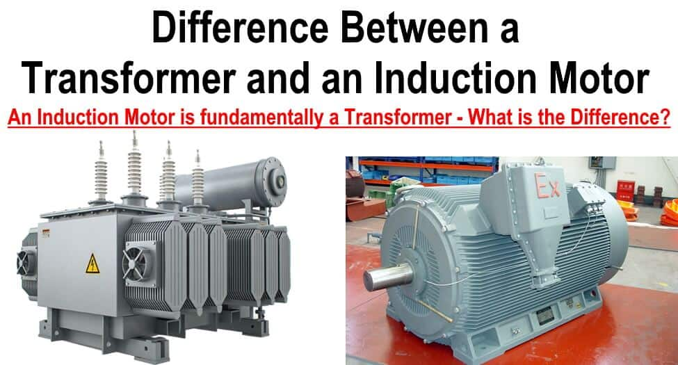 Difference between Induction Motor and Transformer