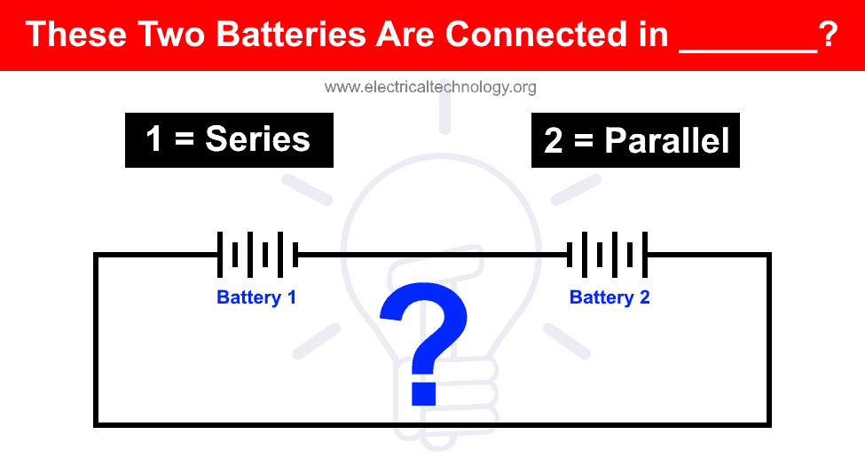 Are The Batteries Connected in Series or Parallel