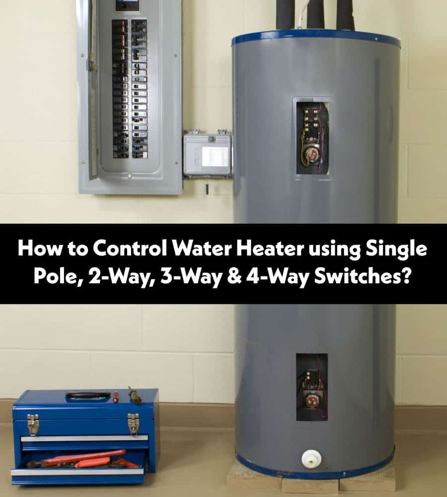 How to Control Water heater using single way, two way, three way and four-way Intermediate Switches