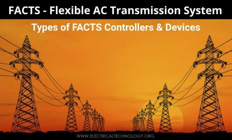 Photo of FACTS – Flexible AC Transmission System – Types of FACTS Controllers & Devices