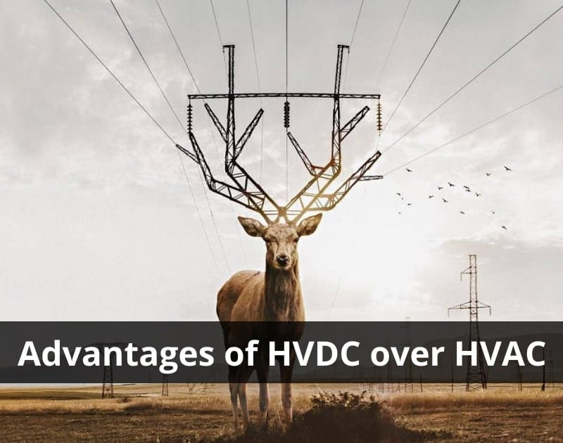 Advantages of HVDC over HVAC Power Transmission