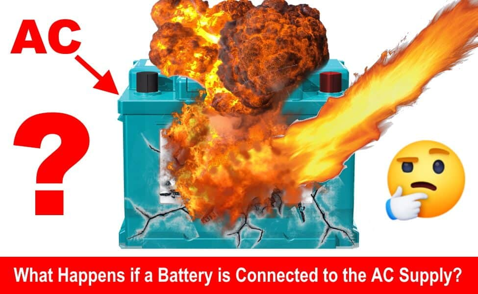What Happens if a Battery is Connected to the AC Supply