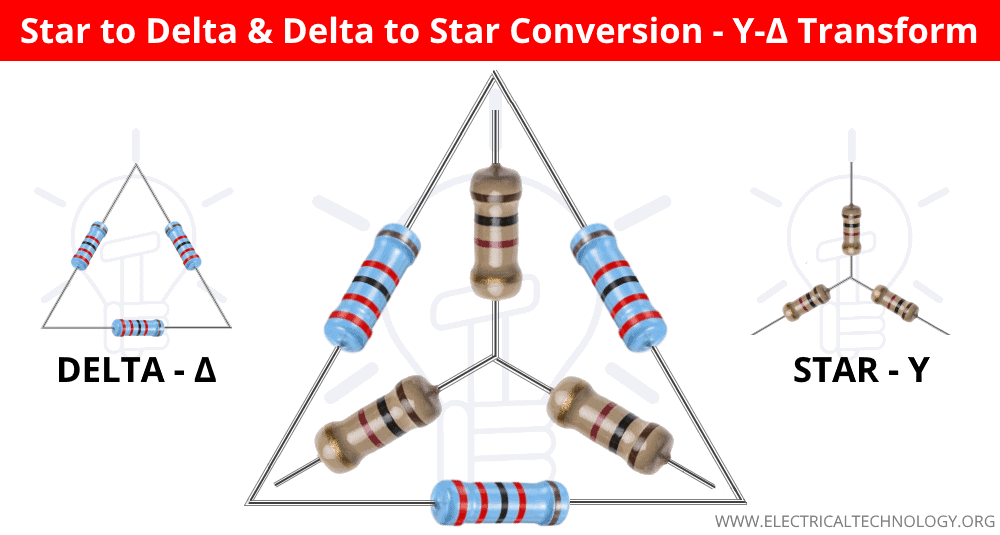 Star to Delta & Delta to Star Conversion - Y-Δ Transformation